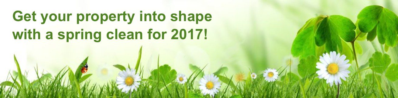 Get your property into shape with a spring clean for 2017!